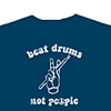 Beat Drums Not People T-Shirt