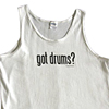 Got Drums? Tank Top