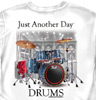 Just Another Day - Drums T-shirt